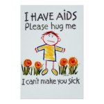 i_have_aids_please_hug_me_hiv_aids_posters-r7880392d812d4f95bb26fe45ea7bf6bc_wvg_8byvr_324