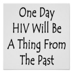 one_day_hiv_will_be_a_thing_from_the_past_print-rfd637ef3d46f4a6b81d943672b8e0102_w2j_8byvr_324